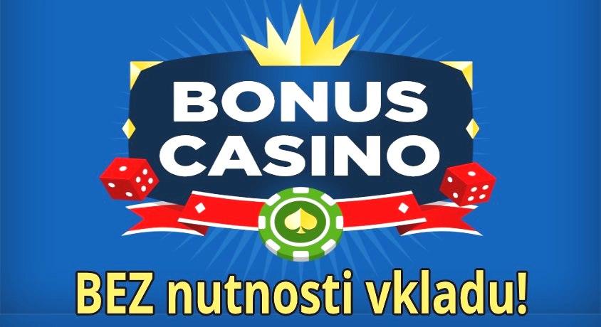 Casino bonus bez nutnosti vkladu