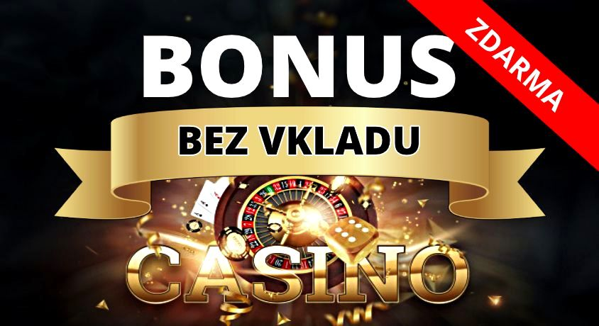 Casino bonus bez vkladu a registrace
