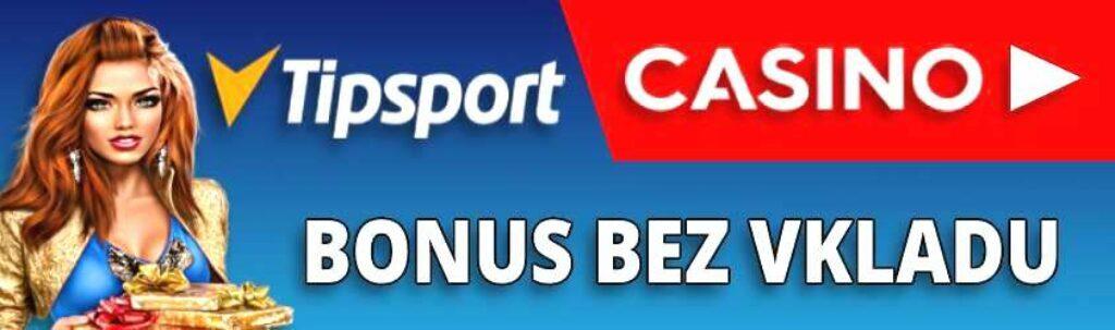 Tipsport casino bonus bez vkladu